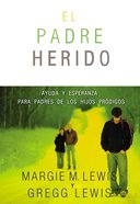 Padre Herido (Hurting Parent, The) Paperback