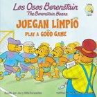 Juegan Limpio (Play a Good Game - Berenstain Bears) (Los Osos Berenstain Series) Paperback