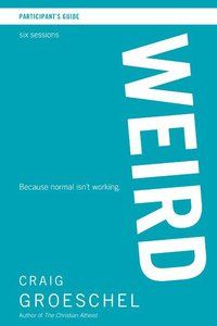 Weird (Participants Guide With Dvd)