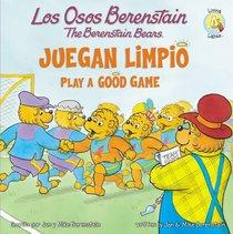 Juegan Limpio (Play a Good Game - Berenstain Bears) (Los Osos Berenstain Series)