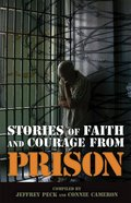 Stories of Faith and Courage From Prison (Battlefields & Blessings Series)