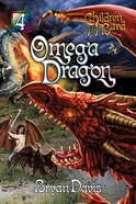 Omega Dragon (#04 in Children Of The Bard Series) Paperback