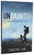 Undaunted (Student Edition) Paperback
