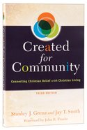 Created For Community: Connecting Christian Belief With Christian Living (3rd Ed)