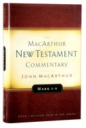 Mark 1-8 (Macarthur New Testament Commentary Series) Hardback