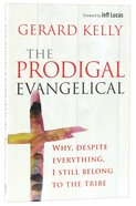 Prodigal Evangelical: Why, Despite Everything, I Still Belong to the Tribe Paperback