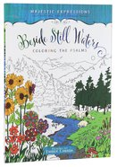 Beside Still Waters (Majestic Expressions) (Adult Coloring Books Series) Paperback