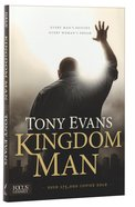 Kingdom Man: Every Man's Destiny, Every Woman's Dream Paperback