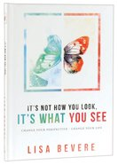 It's Not How You Look, It's What You See Hardback