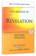 The Message of Revelation (Bible Speaks Today Series)