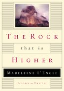 The Rock That is Higher Paperback