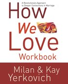 How We Love Workbook Paperback