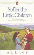Suffer the Little Children (#05 in Angel Of Mercy Series) Paperback