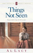 Things Not Seen (#09 in Angel Of Mercy Series) Paperback