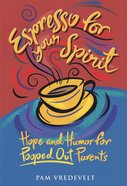 Espresso For Your Spirit Hardback