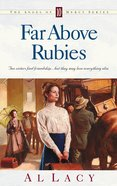 Far Above Rubies (#10 in Angel Of Mercy Series) Paperback