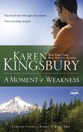 A Moment of Weakness (#02 in Forever Faithful Series) Paperback