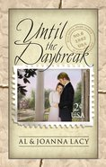 Until the Daybreak (#06 in Mail Order Bride Series) Paperback
