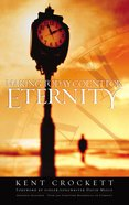 Making Today Count For Eternity Paperback