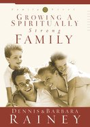 Growing a Spiritually Strong Family (#01 in Family First Series) Hardback