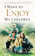 I Want to Enjoy My Children Paperback