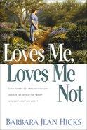 Loves Me, Loves Me Not Paperback