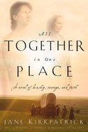 All Together in One Place (#01 in Kinship And Courage Series) Paperback