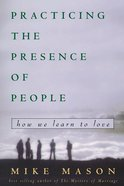 Practicing the Presence of People Paperback