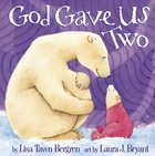 God Gave Us Two (God Gave Us Series) Hardback