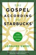 The Gospel According to Starbucks Paperback