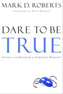Dare to Be True Paperback