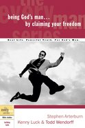 Every Man Bss: Being God's Man By Claiming Your Freedom (Every Man Bible Studies Series) Paperback