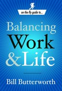 Balancing Work and Life (On The Fly Guides Series) Paperback
