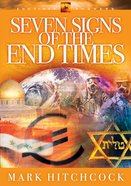 End Times Answers #05: Seven Signs of the End Times Paperback