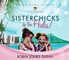 Sisterchicks #02: Sisterchicks Do the Hula! (6 CDS) (#02 in Sisterchicks Audiobook Series) CD
