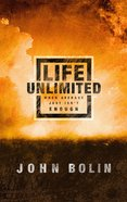 Life Unlimited: When the Average Just Isn't Enough Paperback