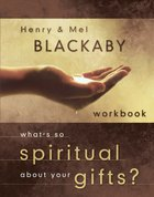 What's So Spiritual About Your Gifts? (Workbook) Paperback