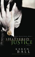Shattered Justice (#01 in Family Honor Series) Paperback