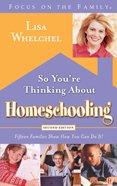 So You're Thinking About Homeschooling Paperback