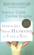 How to Get Your Husband to Talk to You Paperback