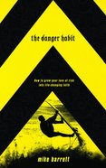 The Danger Habit Paperback