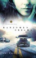 Ransomed Dreams (#01 in Defenders Of Hope Series)