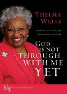 God is Not Through With Me Yet Hardback