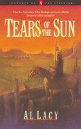 Tears of the Sun (#04 in Journeys Of The Stranger Series) Paperback