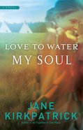 Love to Water My Soul (#02 in Dreamcatcher Series) Paperback