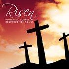 Risen: Powerful Gospel Resurrection Songs