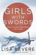 Girls With Swords Hardback