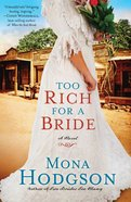 Sinclair Sisters #02: Too Rich For a Bride (#02 in Sinclair Sisters Of Cripple Creek Series) Paperback