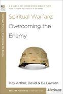 Spiritual Warfare: Overcoming the Enemy (40 Minute Bible Study Series)