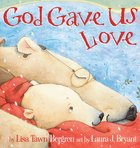 God Gave Us Love (God Gave Us Series) Board Book